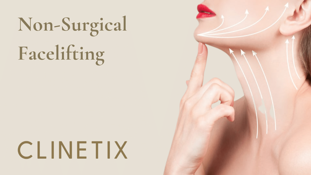 Non-Surgical Facelifting at Clinetix